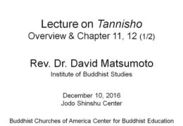Tannisho Lecture – part 1 of 2 by Rev. David Matsumoto