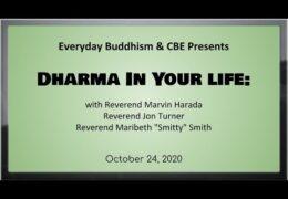 Dharma in your life: with Rev. M Harada, Rev. J Turner & Rev. M Smith