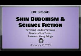 Shin Buddhism & Science Fiction: with Rev. Landon Yamaoka, Rev. Jon Turner & Rev. Harry Bridge